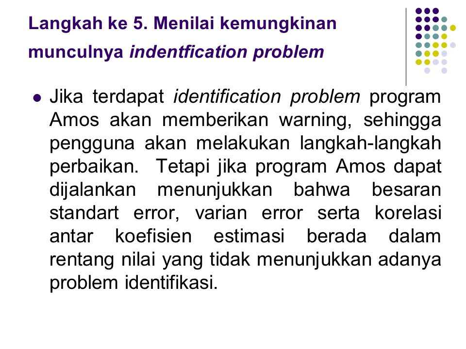 Langkah ke 5. Menilai kemungkinan munculnya indentfication problem