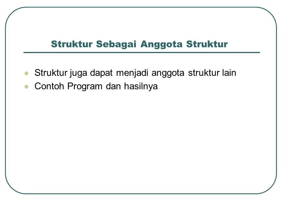 Struktur Sebagai Anggota Struktur