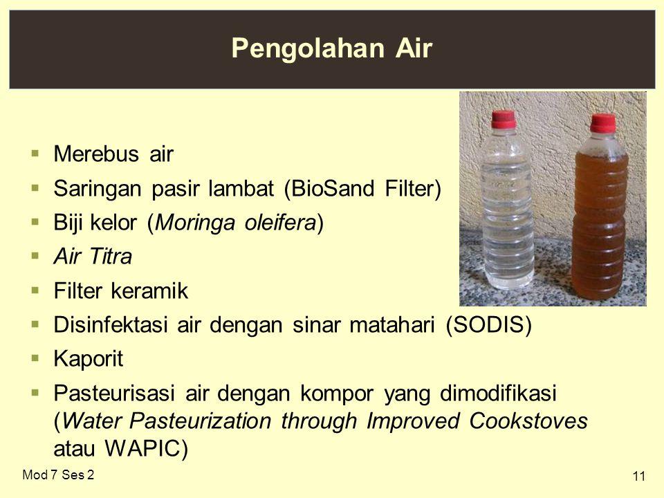 Pengolahan Air Merebus air Saringan pasir lambat (BioSand Filter)