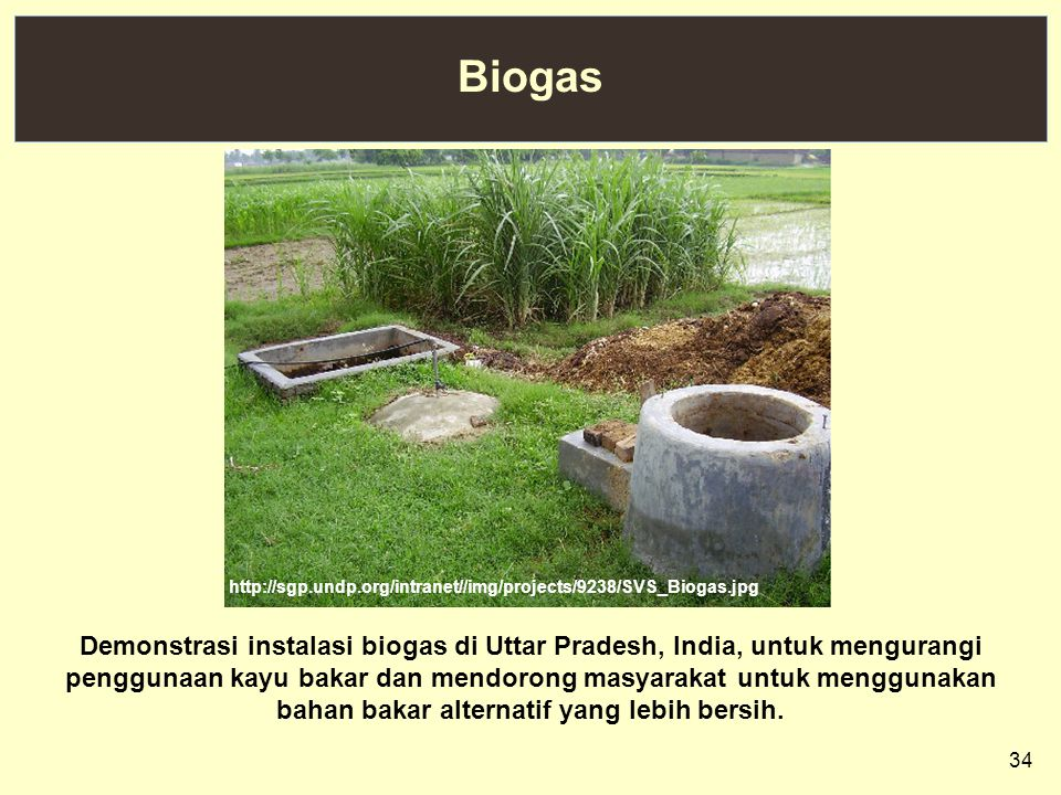 Biogas http://sgp.undp.org/intranet//img/projects/9238/SVS_Biogas.jpg.