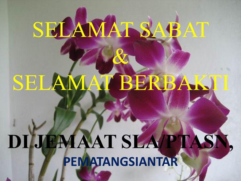 SELAMAT SABAT & SELAMAT BERBAKTI