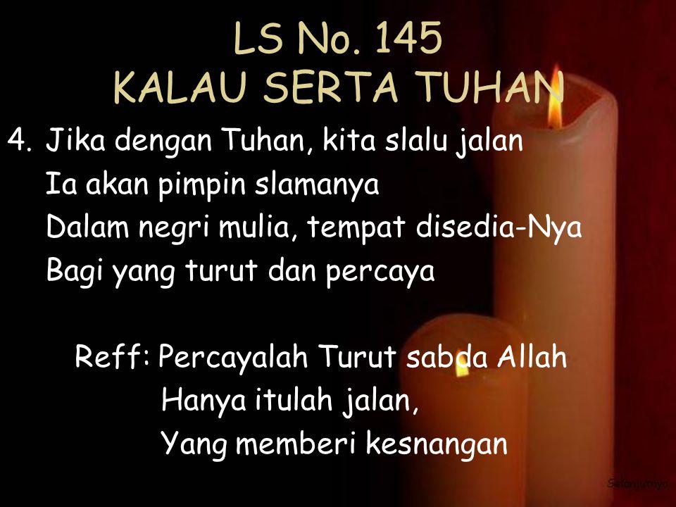 LS No. 145 KALAU SERTA TUHAN Jika dengan Tuhan, kita slalu jalan