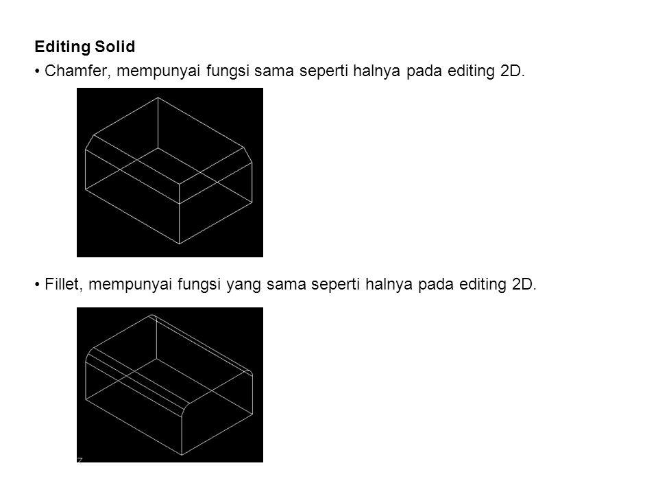 Editing Solid Chamfer, mempunyai fungsi sama seperti halnya pada editing 2D.