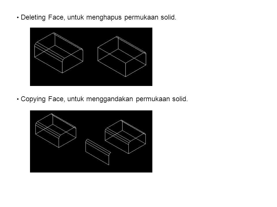 Deleting Face, untuk menghapus permukaan solid.