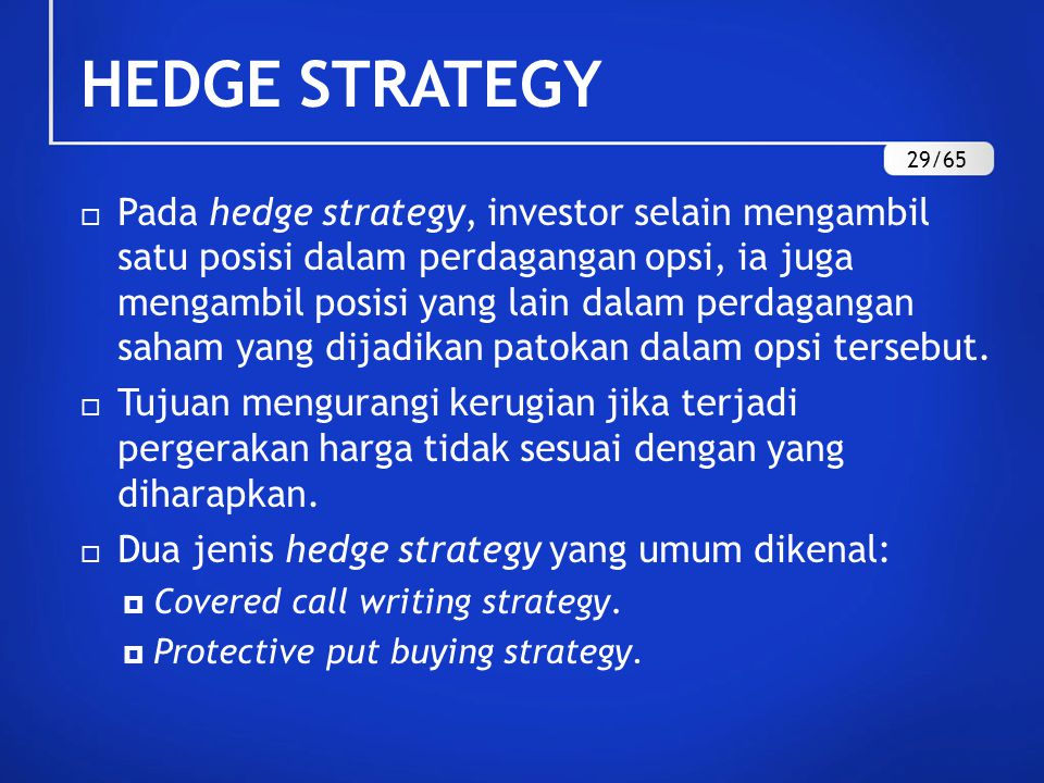 HEDGE STRATEGY 29/65.