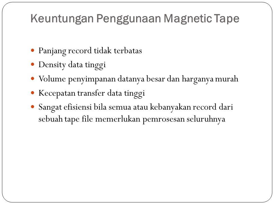 Keuntungan Penggunaan Magnetic Tape