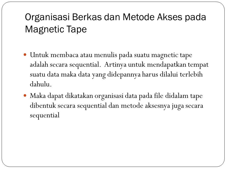 Organisasi Berkas dan Metode Akses pada Magnetic Tape