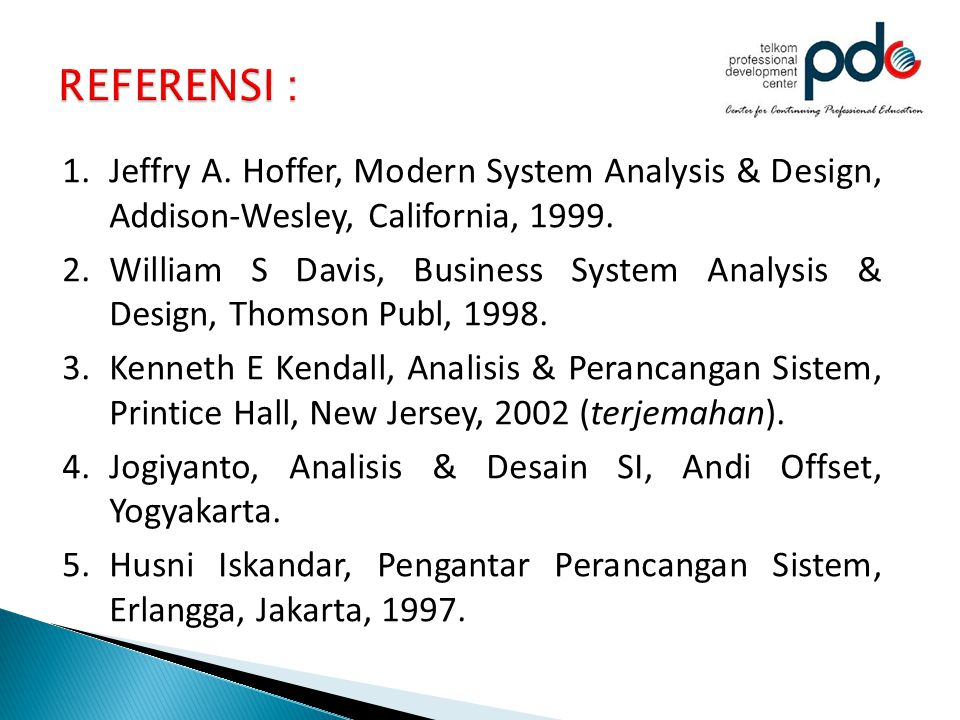 REFERENSI : Jeffry A. Hoffer, Modern System Analysis & Design, Addison-Wesley, California,