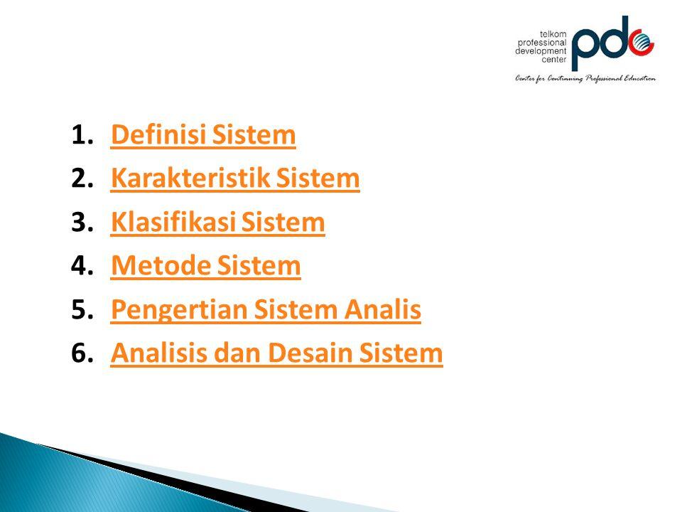 Definisi Sistem Karakteristik Sistem. Klasifikasi Sistem. Metode Sistem. Pengertian Sistem Analis.