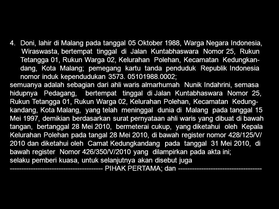 Doni, lahir di Malang pada tanggal 05 Oktober 1988, Warga Negara Indonesia,