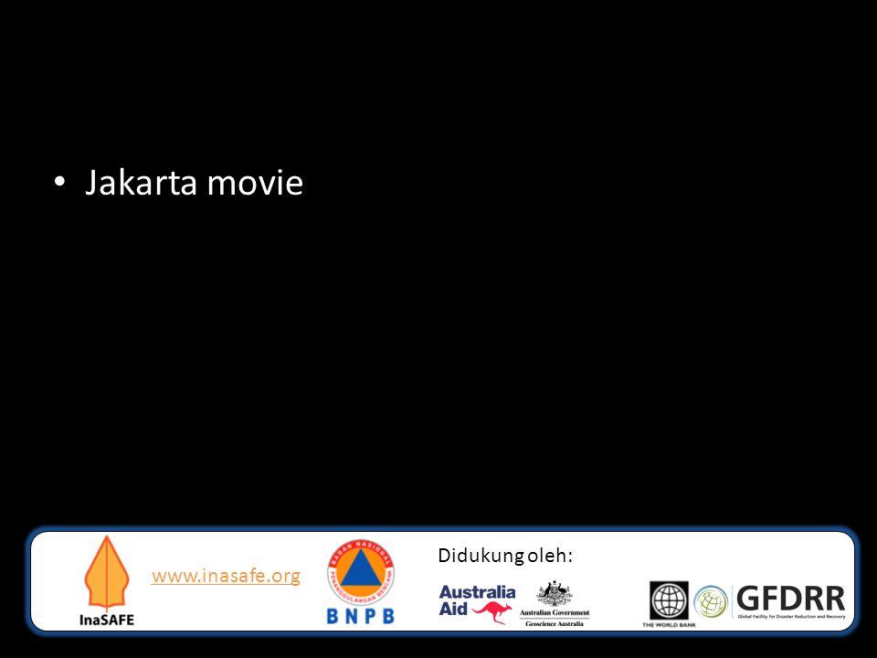 Jakarta movie Didukung oleh: www.inasafe.org