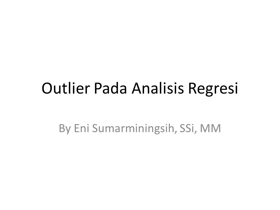 Outlier Pada Analisis Regresi