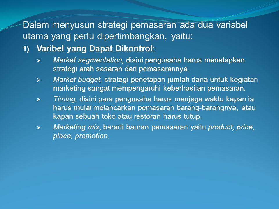 Dalam menyusun strategi pemasaran ada dua variabel utama yang perlu dipertimbangkan, yaitu: