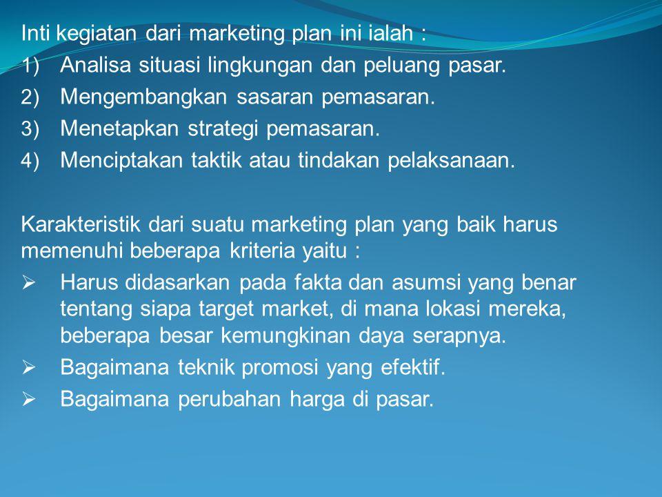 Inti kegiatan dari marketing plan ini ialah :