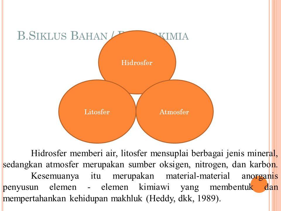 B.Siklus Bahan / Biogeokimia