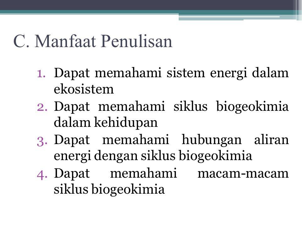 C. Manfaat Penulisan Dapat memahami sistem energi dalam ekosistem