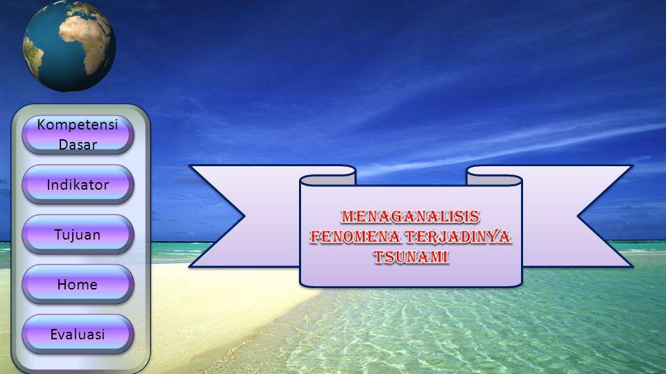 MENAGANALISIS FENOMENA TERJADINYA TSUNAMI