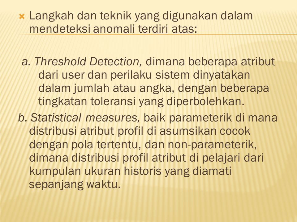 Langkah dan teknik yang digunakan dalam mendeteksi anomali terdiri atas: