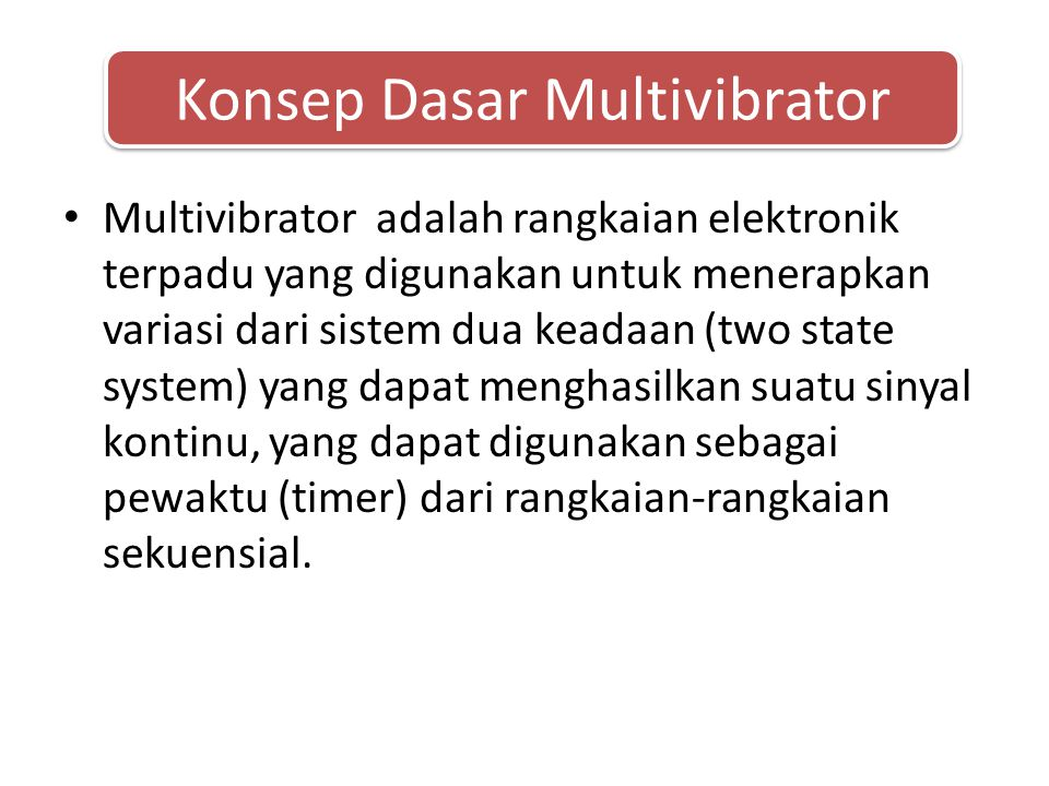 Konsep Dasar Multivibrator