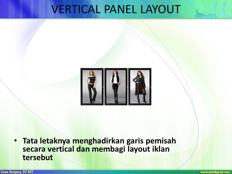 VERTICAL PANEL LAYOUT Tata letaknya menghadirkan garis pemisah secara vertical dan membagi layout iklan tersebut.