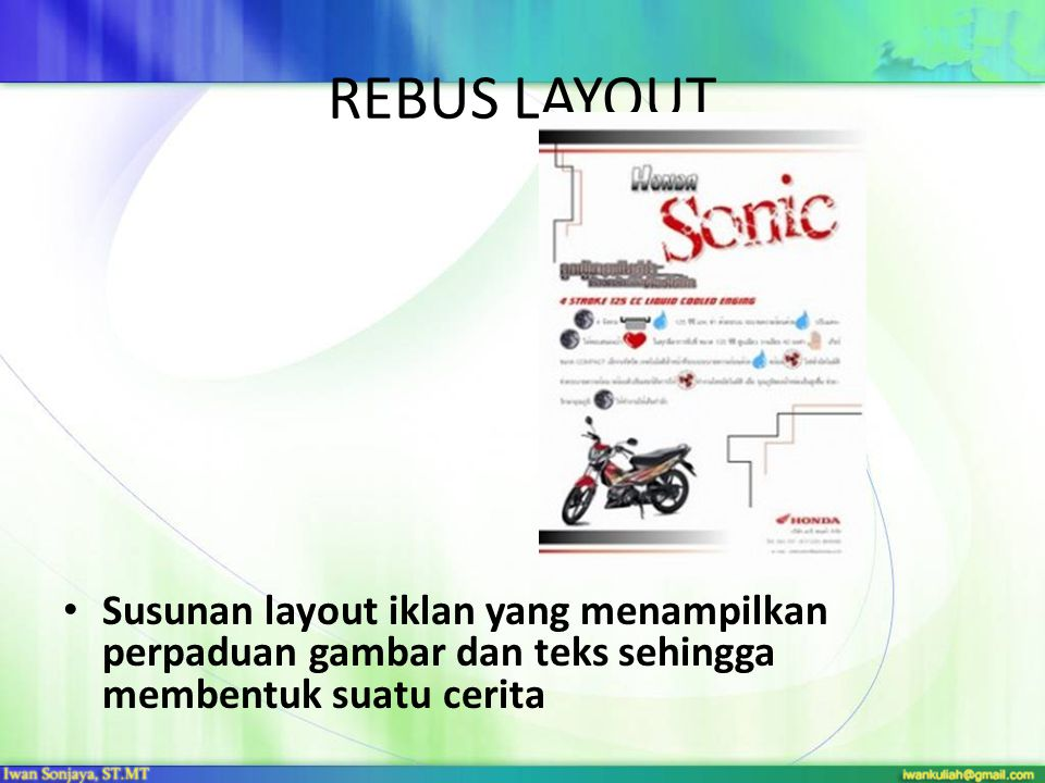 REBUS LAYOUT Susunan layout iklan yang menampilkan perpaduan gambar dan teks sehingga membentuk suatu cerita.