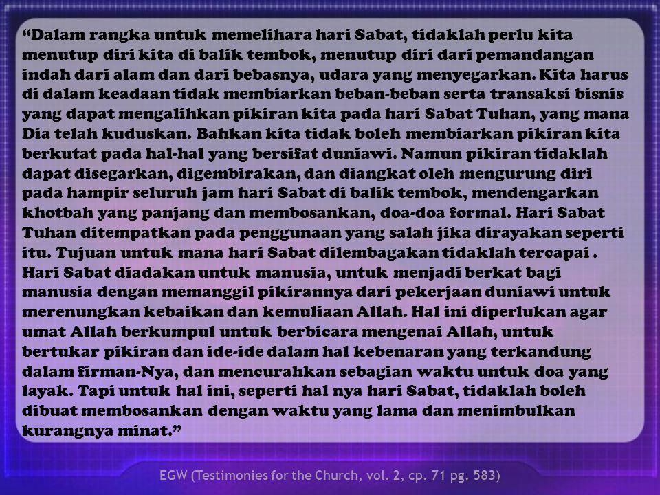 EGW (Testimonies for the Church, vol. 2, cp. 71 pg. 583)