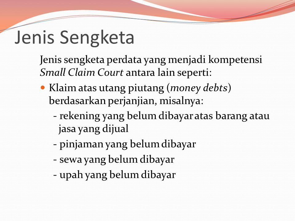 Jenis Sengketa Jenis sengketa perdata yang menjadi kompetensi Small Claim Court antara lain seperti: