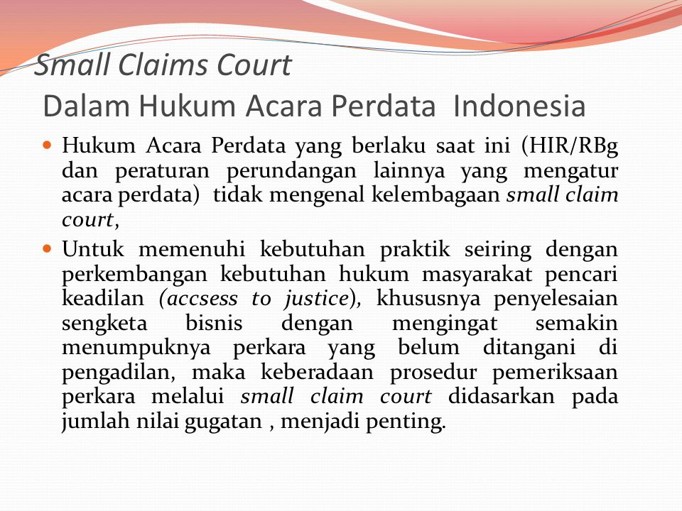 Small Claims Court Dalam Hukum Acara Perdata Indonesia