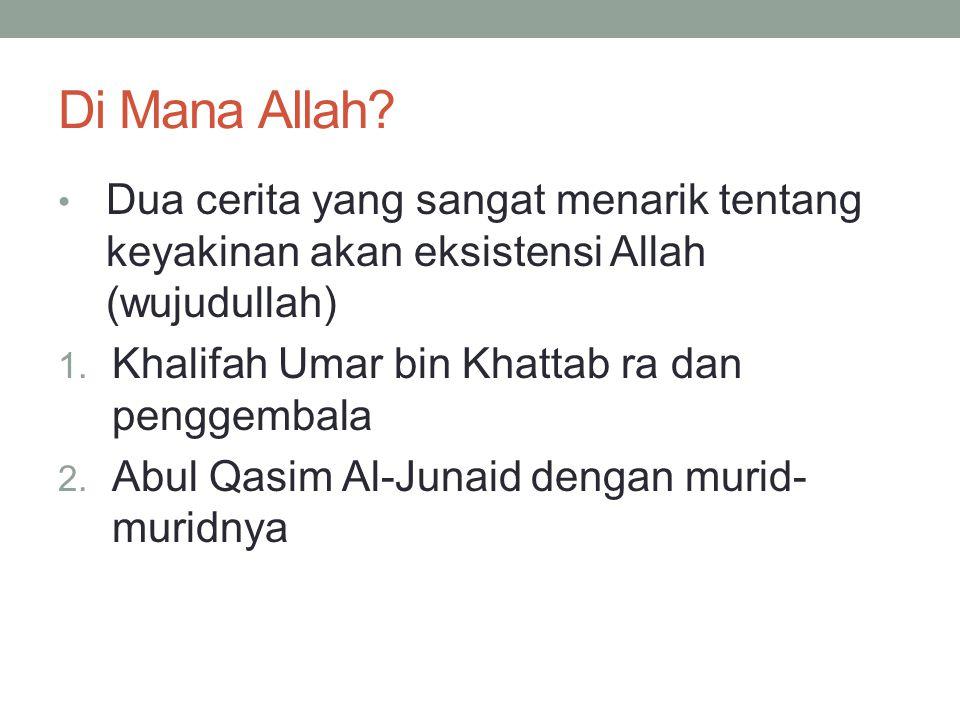 Di Mana Allah Dua cerita yang sangat menarik tentang keyakinan akan eksistensi Allah (wujudullah) Khalifah Umar bin Khattab ra dan penggembala.
