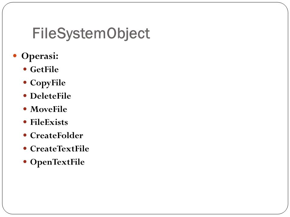 FileSystemObject Operasi: GetFile CopyFile DeleteFile MoveFile