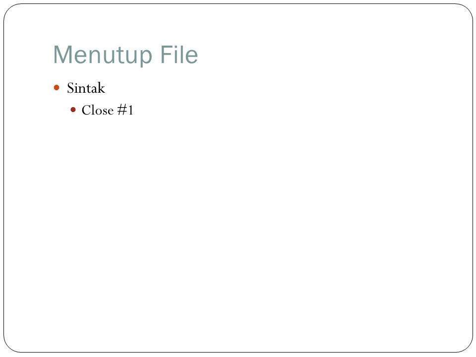 Menutup File Sintak Close #1