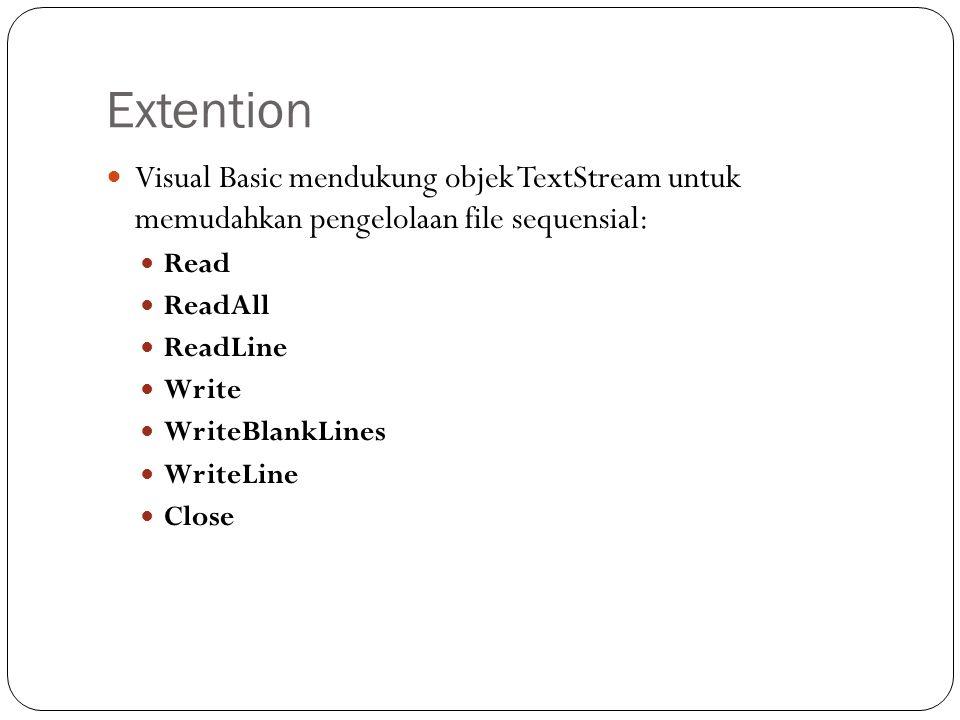 Extention Visual Basic mendukung objek TextStream untuk memudahkan pengelolaan file sequensial: Read.