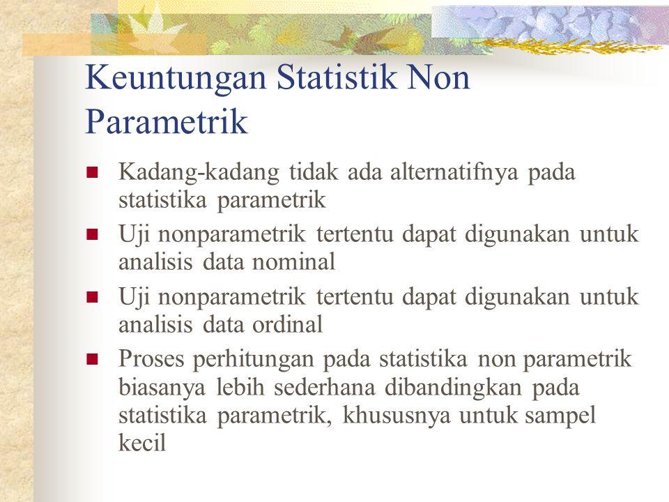 Keuntungan Statistik Non Parametrik