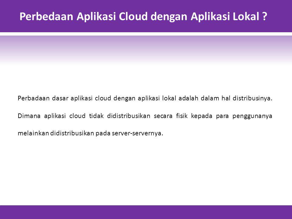 Perbedaan Aplikasi Cloud dengan Aplikasi Lokal