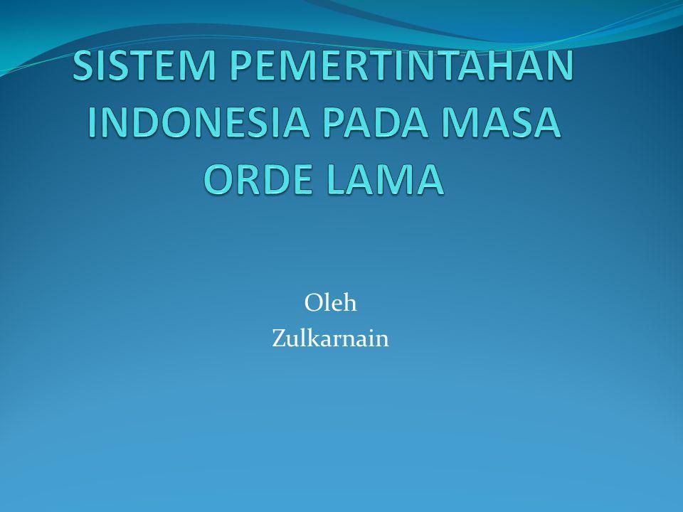 SISTEM PEMERTINTAHAN INDONESIA PADA MASA ORDE LAMA