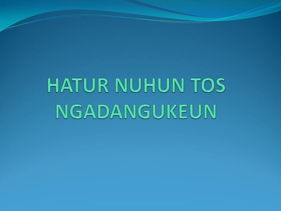 HATUR NUHUN TOS NGADANGUKEUN