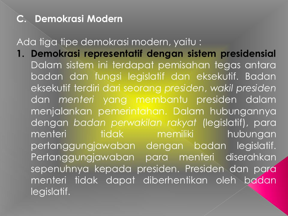 C. Demokrasi Modern Ada tiga tipe demokrasi modern, yaitu :