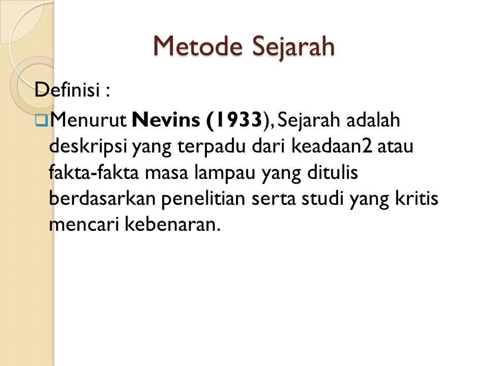 Metode Sejarah Definisi :