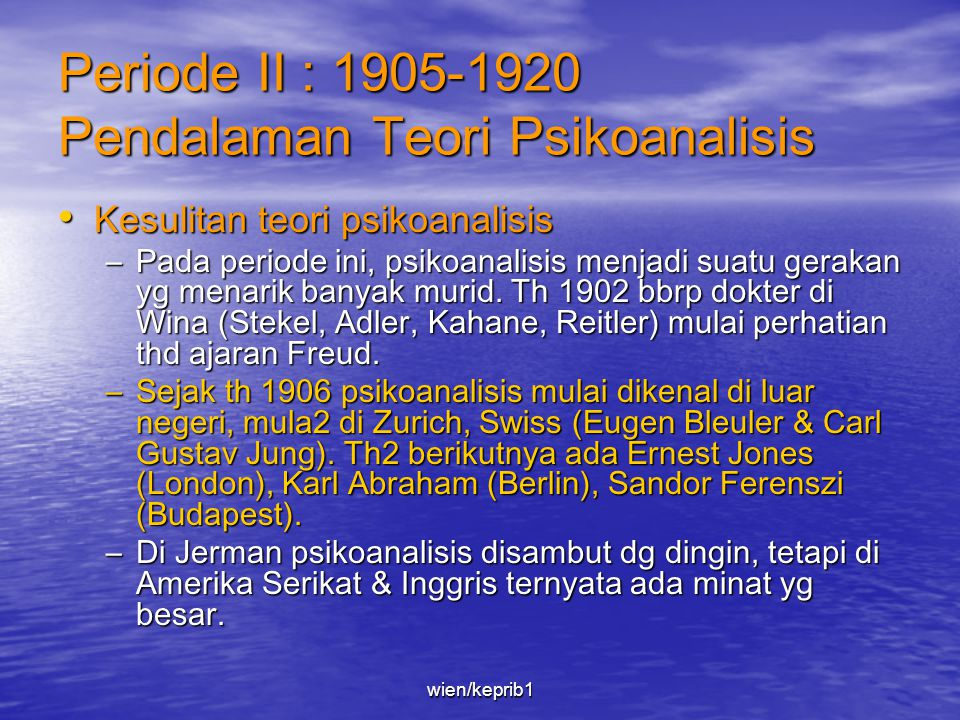 Periode II : 1905-1920 Pendalaman Teori Psikoanalisis