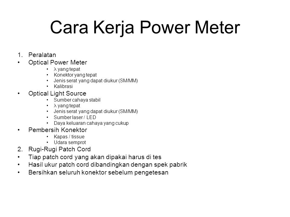 Cara Kerja Power Meter 1. Peralatan Optical Power Meter