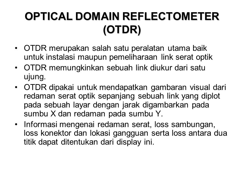 OPTICAL DOMAIN REFLECTOMETER (OTDR)