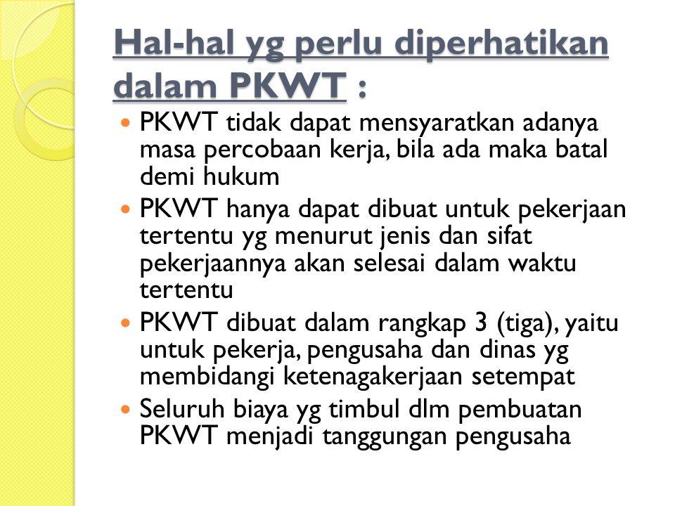 Hal-hal yg perlu diperhatikan dalam PKWT :