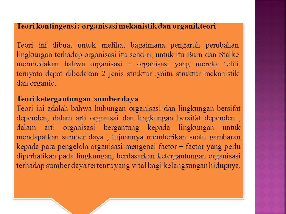 Teori kontingensi : organisasi mekanistik dan organikteori