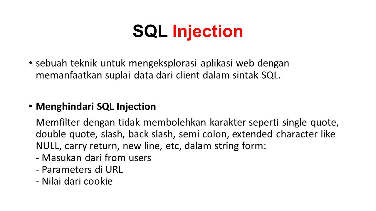 SQL Injection sebuah teknik untuk mengeksplorasi aplikasi web dengan memanfaatkan suplai data dari client dalam sintak SQL.