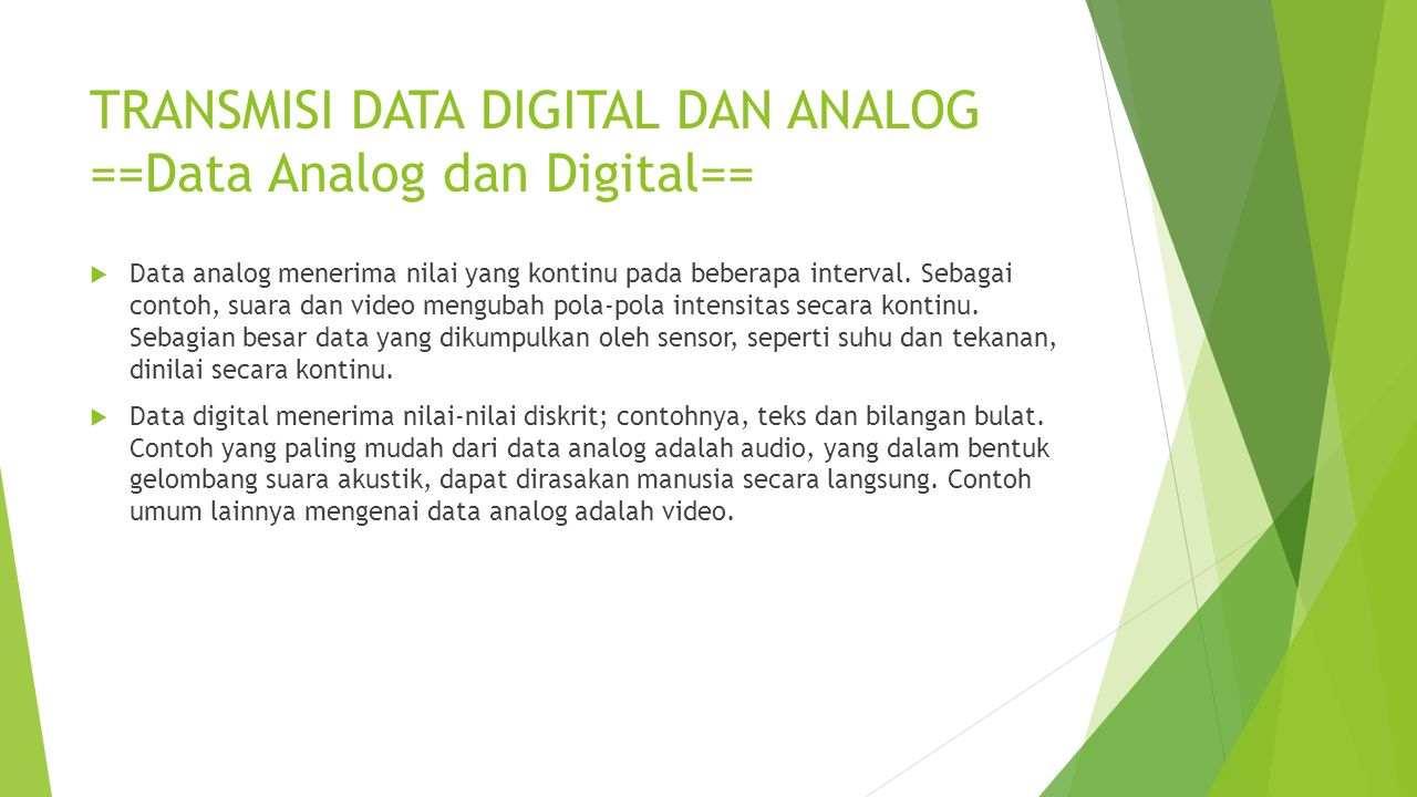 TRANSMISI DATA DIGITAL DAN ANALOG ==Data Analog dan Digital==
