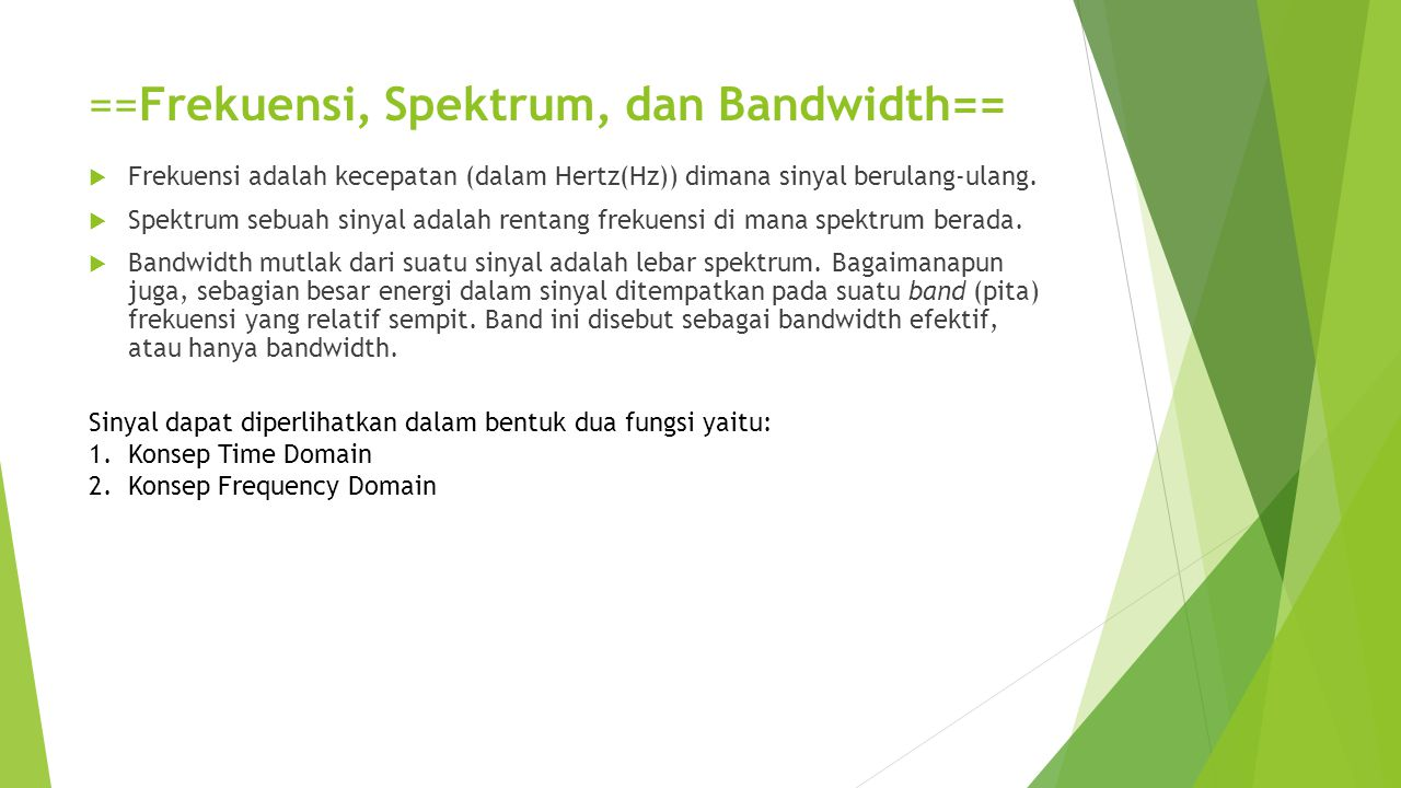 ==Frekuensi, Spektrum, dan Bandwidth==