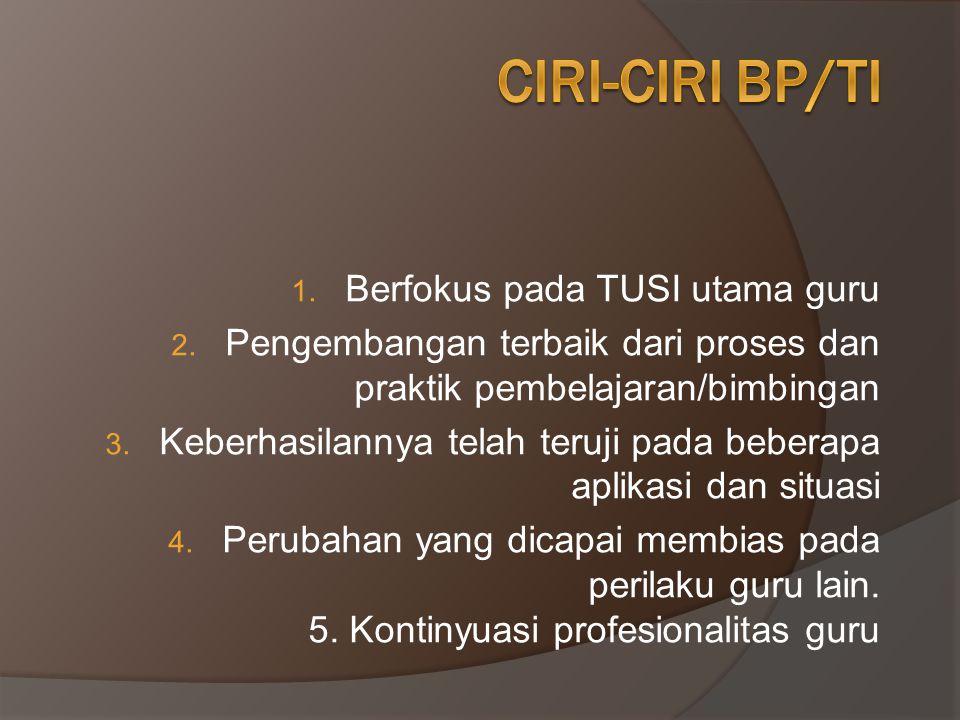 Ciri-ciri bp/TI Berfokus pada TUSI utama guru