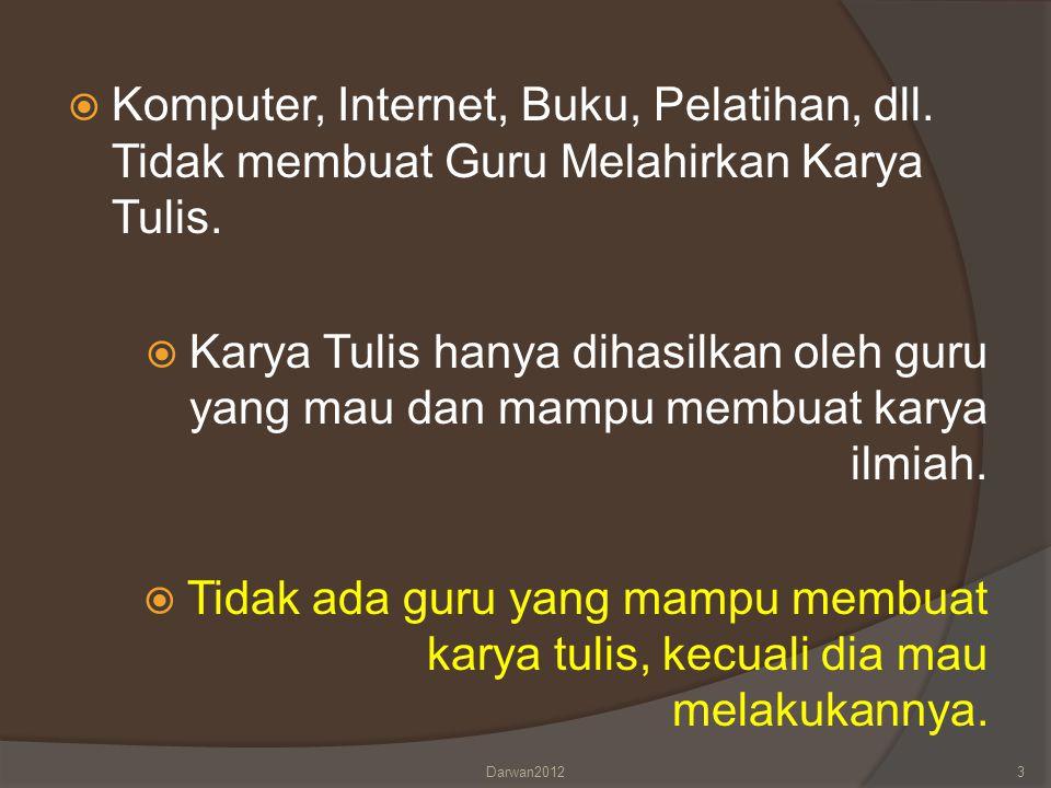 Komputer, Internet, Buku, Pelatihan, dll