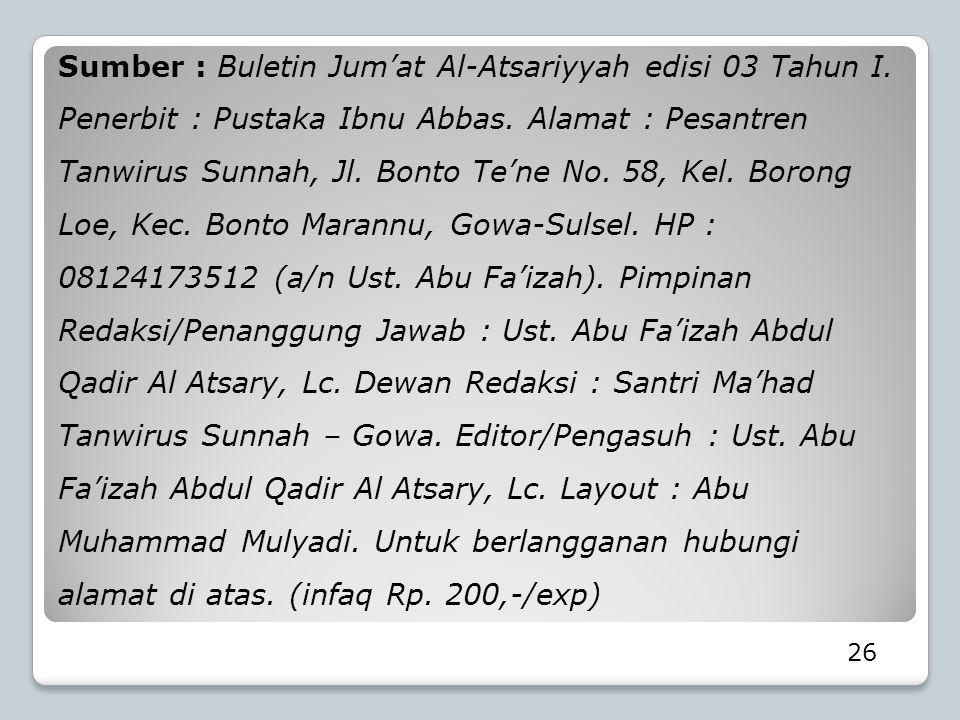 Sumber : Buletin Jum'at Al-Atsariyyah edisi 03 Tahun I