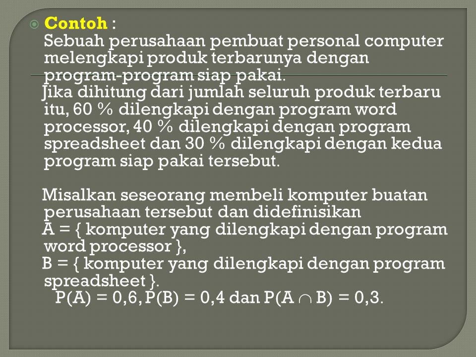 Contoh : Sebuah perusahaan pembuat personal computer melengkapi produk terbarunya dengan program-program siap pakai